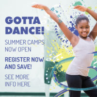 GOTTA DANCE! 2017 Full and half day camps available.