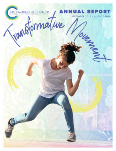 (Cover Image) Transformative Movement: Joy of Motion Dance Center's Annual Report September 2017 - August 2018 (click to download PDF)